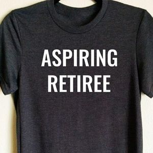 Bella Canvas Aspiring Retiree Graphic Tshirt
